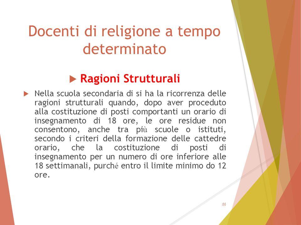 Docenti di religione a tempo determinato  Ragioni Strutturali  Nella scuola secondaria di si ha la ricorrenza delle ragioni strutturali quando, dopo