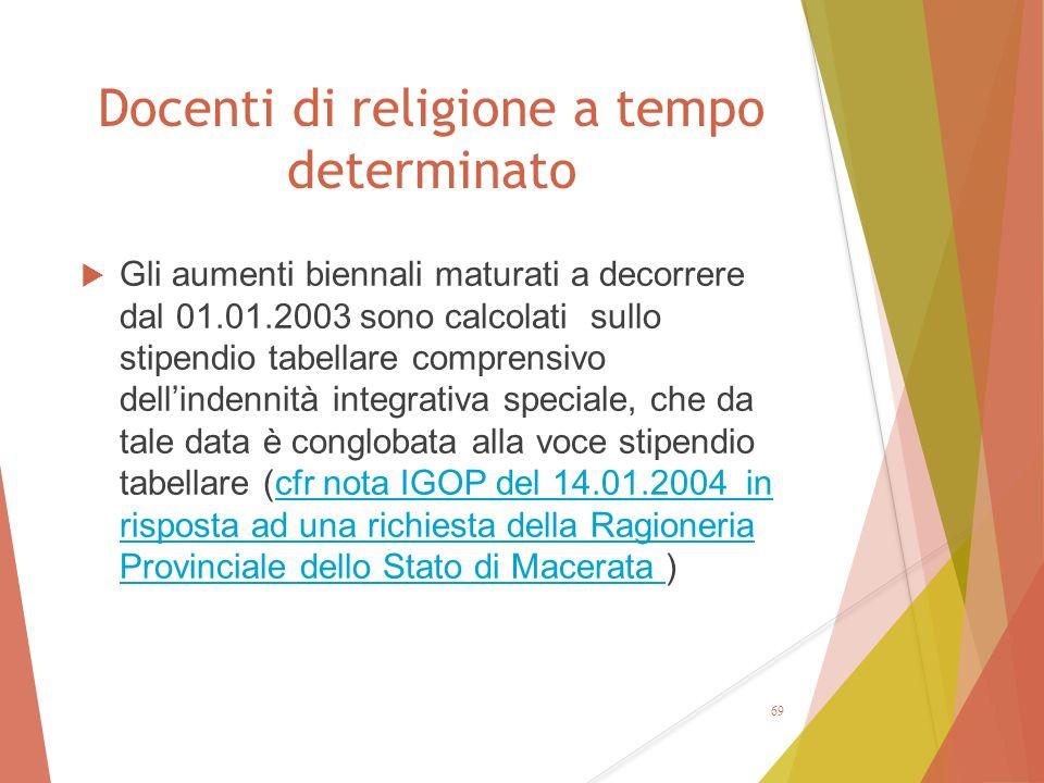 Docenti di religione a tempo determinato  Gli aumenti biennali maturati a decorrere dal 01.01.2003 sono calcolati sullo stipendio tabellare comprensi