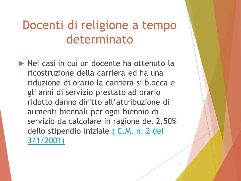 Docenti di religione a tempo determinato  Nei casi in cui un docente ha ottenuto la ricostruzione della carriera ed ha una riduzione di orario la car