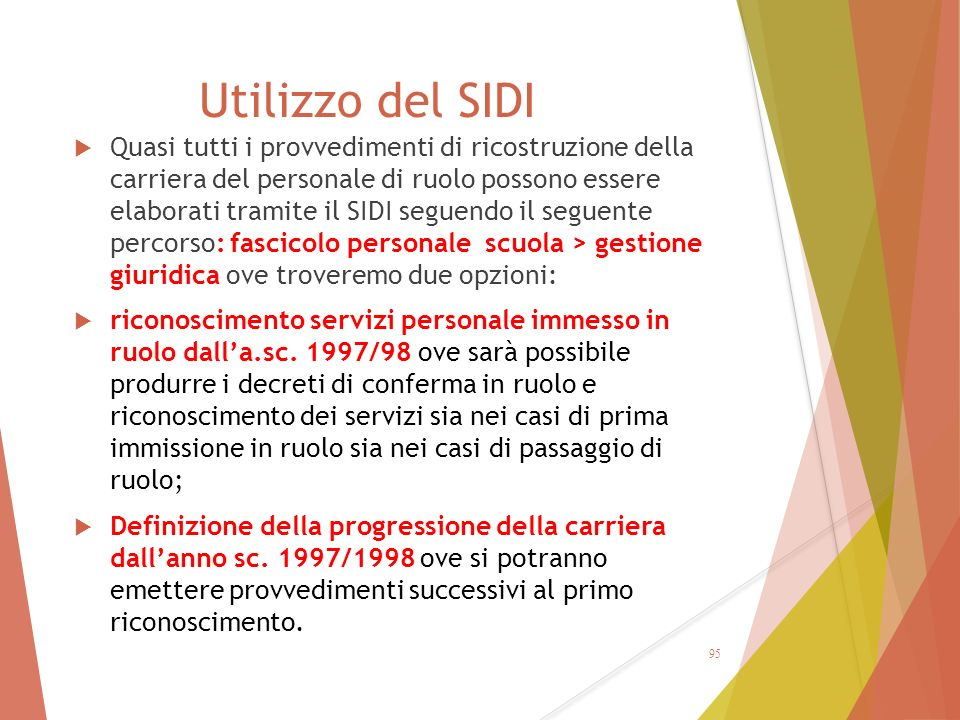 Utilizzo del SIDI  Quasi tutti i provvedimenti di ricostruzione della carriera del personale di ruolo possono essere elaborati tramite il SIDI seguen