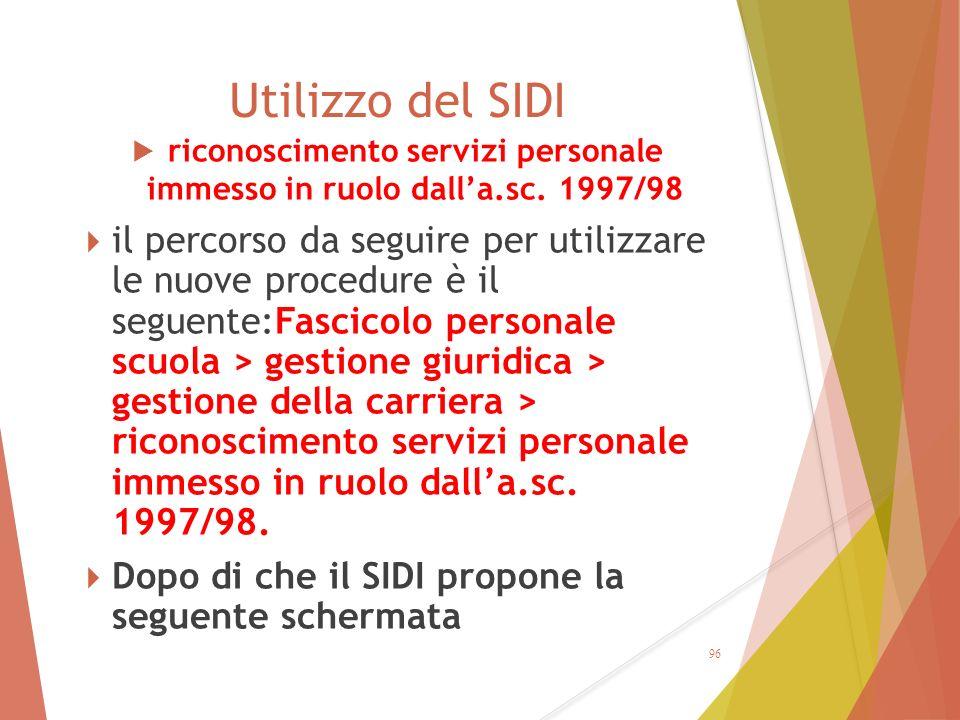 Utilizzo del SIDI  riconoscimento servizi personale immesso in ruolo dall'a.sc. 1997/98  il percorso da seguire per utilizzare le nuove procedure è