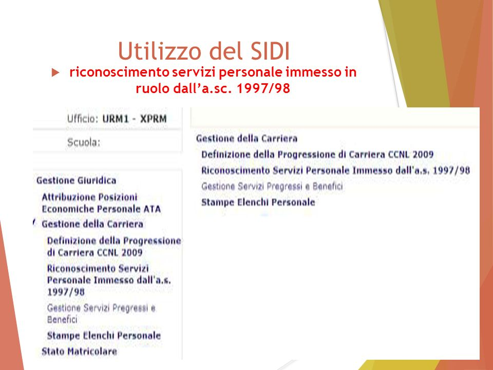 Utilizzo del SIDI  riconoscimento servizi personale immesso in ruolo dall'a.sc. 1997/98 97