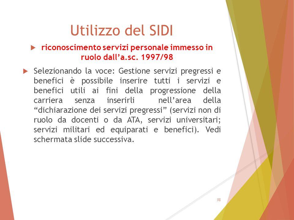  riconoscimento servizi personale immesso in ruolo dall'a.sc. 1997/98  Selezionando la voce: Gestione servizi pregressi e benefici è possibile inser