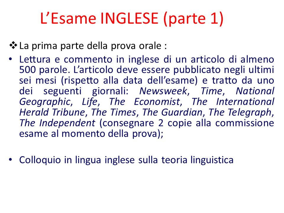 L'Esame INGLESE (parte 1)  La prima parte della prova orale : Lettura e commento in inglese di un articolo di almeno 500 parole. L'articolo deve esse