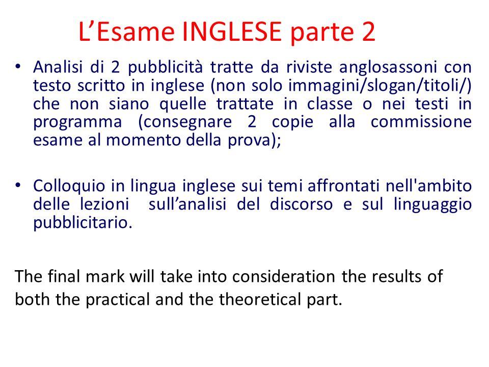 L'Esame INGLESE parte 2 Analisi di 2 pubblicità tratte da riviste anglosassoni con testo scritto in inglese (non solo immagini/slogan/titoli/) che non