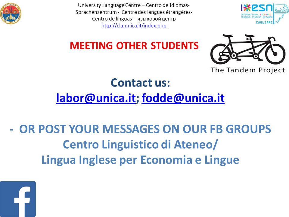University Language Centre – Centro de Idiomas- Sprachenzentrum - Centre des langues étrangères- Centro de línguas - языковой центр http://cla.unica.i