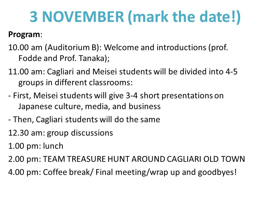 3 NOVEMBER (mark the date!) Program: 10.00 am (Auditorium B): Welcome and introductions (prof.