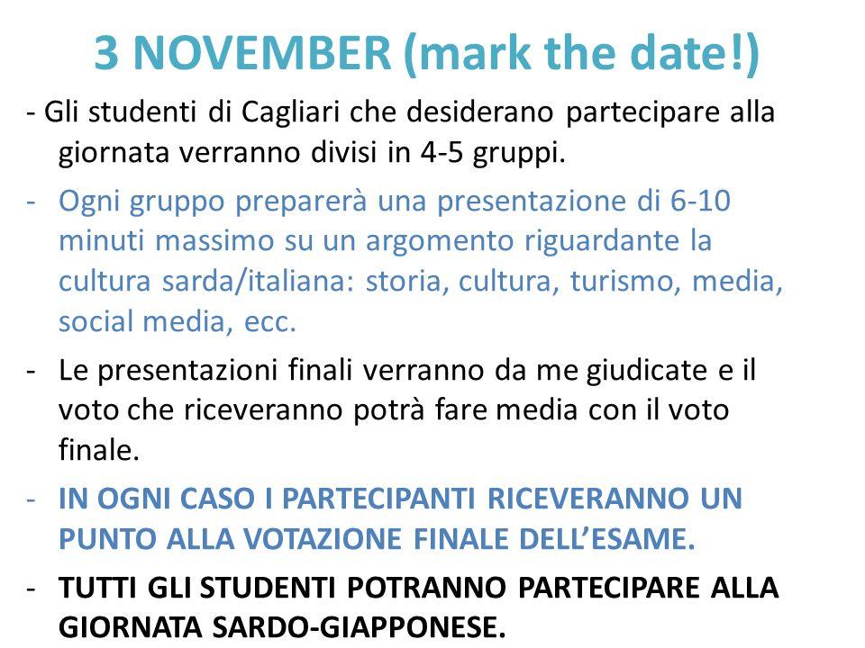 3 NOVEMBER (mark the date!) - Gli studenti di Cagliari che desiderano partecipare alla giornata verranno divisi in 4-5 gruppi. -Ogni gruppo preparerà