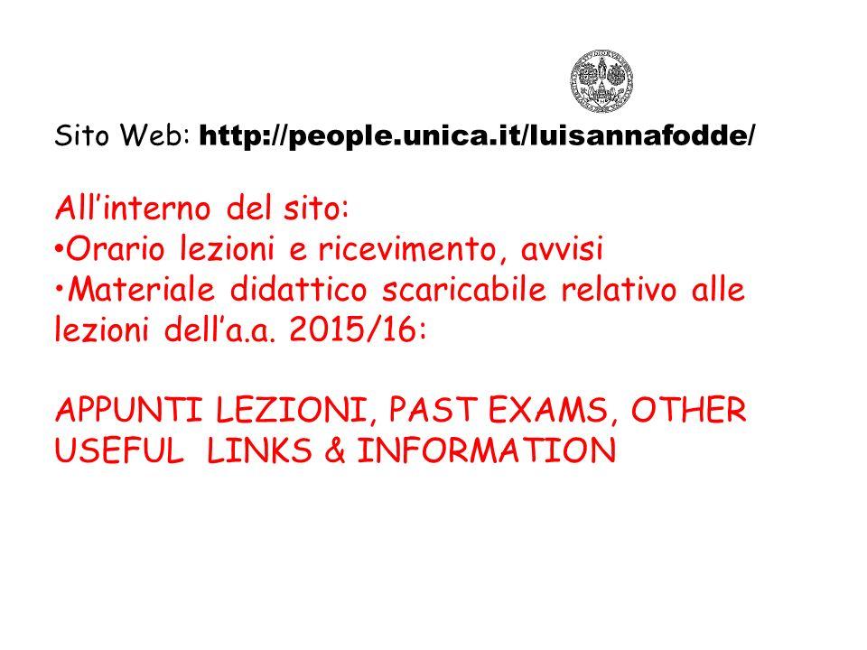 Sito Web: http://people.unica.it/luisannafodde/ All'interno del sito: Orario lezioni e ricevimento, avvisi Materiale didattico scaricabile relativo al