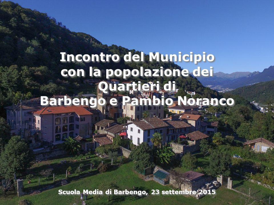 Incontro del Municipio con la popolazione dei Quartieri di Barbengo e Pambio Noranco Incontro del Municipio con la popolazione dei Quartieri di Barbengo e Pambio Noranco Scuola Media di Barbengo, 23 settembre 2015