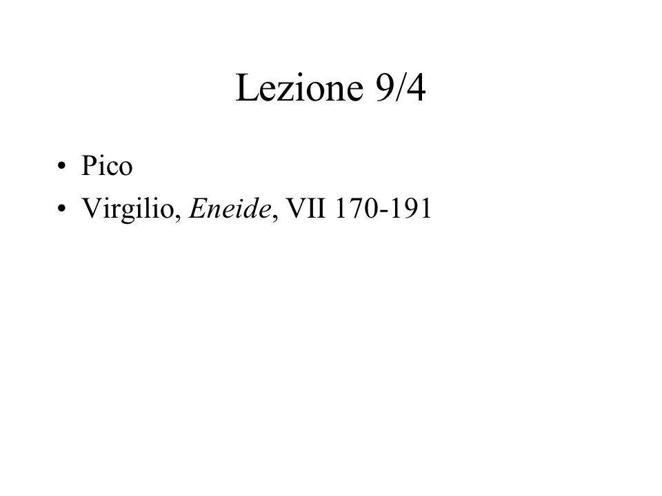Lezione 9/4 Pico Virgilio, Eneide, VII 170-191