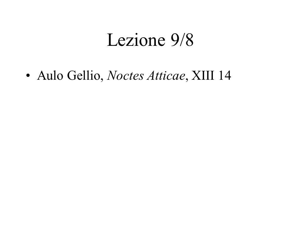 Lezione 9/8 Aulo Gellio, Noctes Atticae, XIII 14