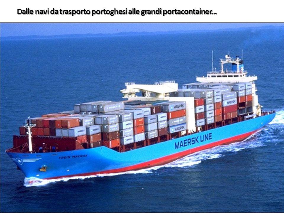 Dalle navi da trasporto portoghesi alle grandi portacontainer...