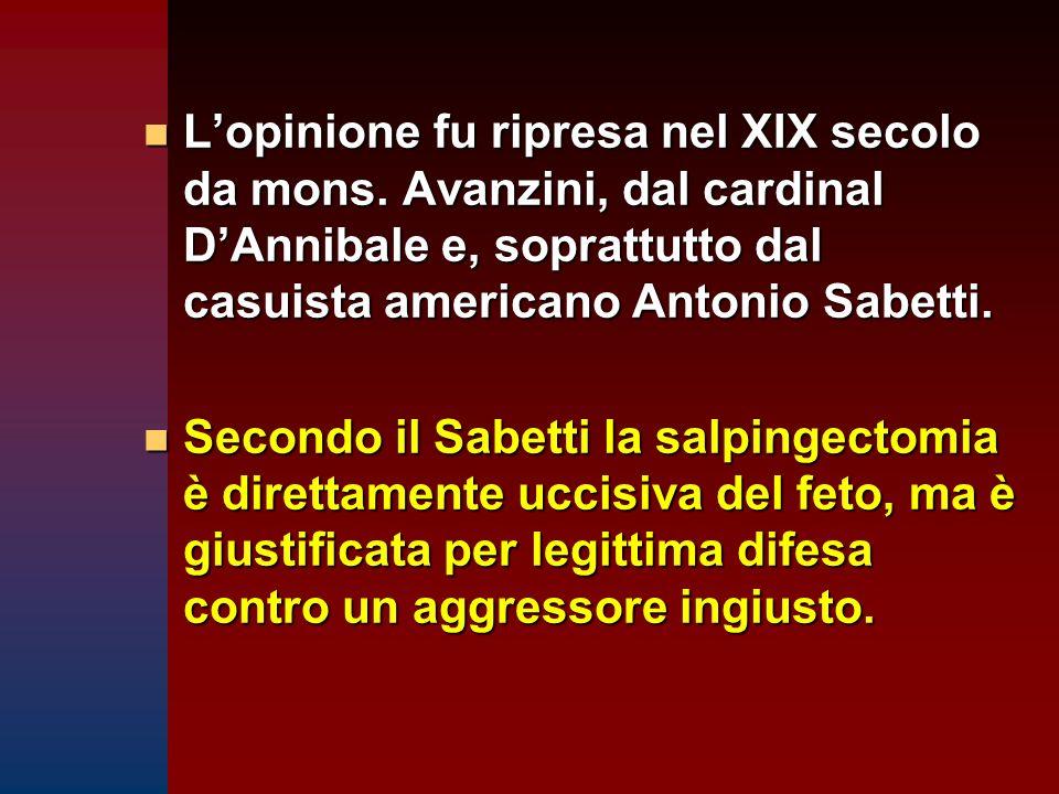 n L'opinione fu ripresa nel XIX secolo da mons. Avanzini, dal cardinal D'Annibale e, soprattutto dal casuista americano Antonio Sabetti. n Secondo il