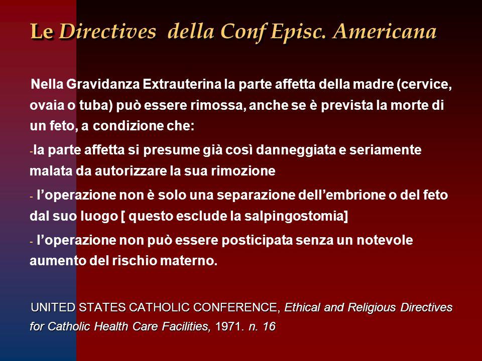 Le Directives della Conf Episc. Americana Nella Gravidanza Extrauterina la parte affetta della madre (cervice, ovaia o tuba) può essere rimossa, anche