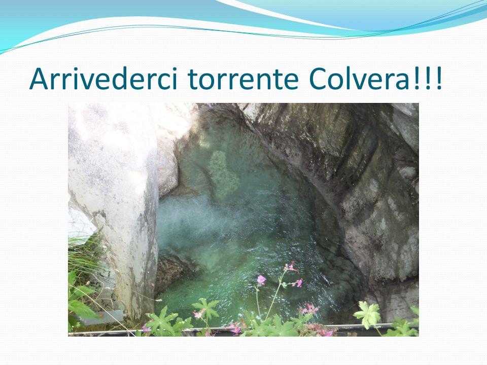Arrivederci torrente Colvera!!!