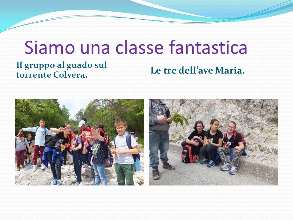 Siamo una classe fantastica Il gruppo al guado sul torrente Colvera. Le tre dell'ave Maria.