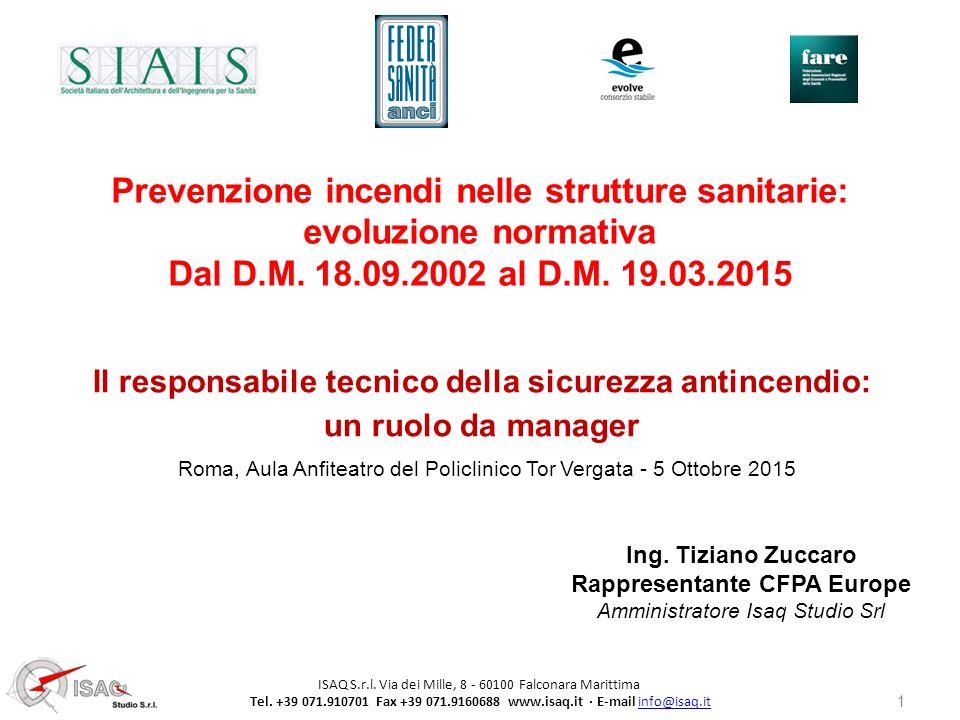 Roma, Aula Anfiteatro del Policlinico Tor Vergata - 5 Ottobre 2015 Ing. Tiziano Zuccaro Rappresentante CFPA Europe Amministratore Isaq Studio Srl 1 Il