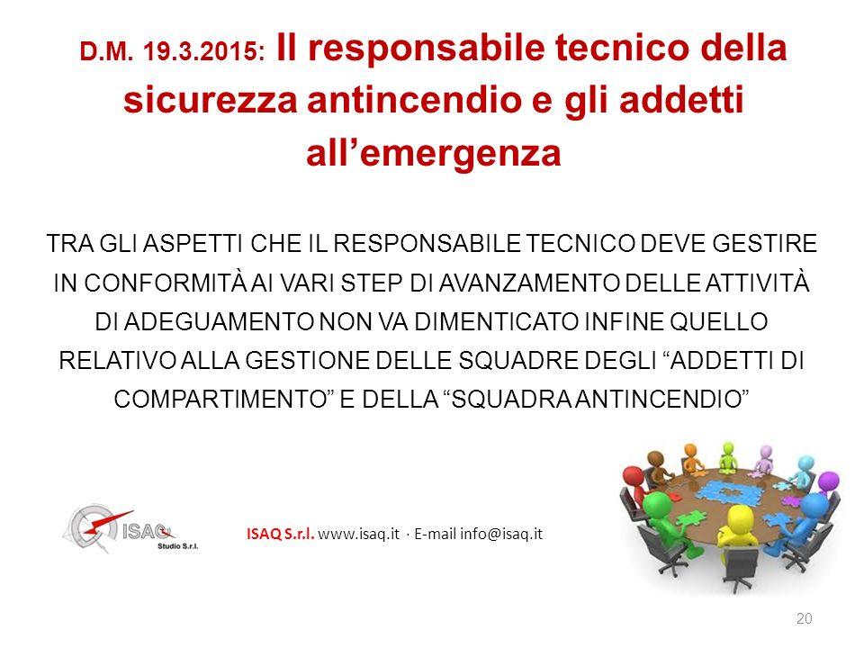 20 D.M. 19.3.2015: Il responsabile tecnico della sicurezza antincendio e gli addetti all'emergenza TRA GLI ASPETTI CHE IL RESPONSABILE TECNICO DEVE GE