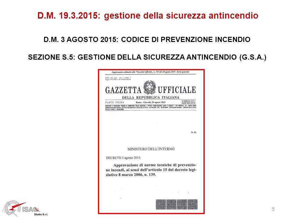 5 D.M. 19.3.2015: gestione della sicurezza antincendio D.M. 3 AGOSTO 2015: CODICE DI PREVENZIONE INCENDIO SEZIONE S.5: GESTIONE DELLA SICUREZZA ANTINC