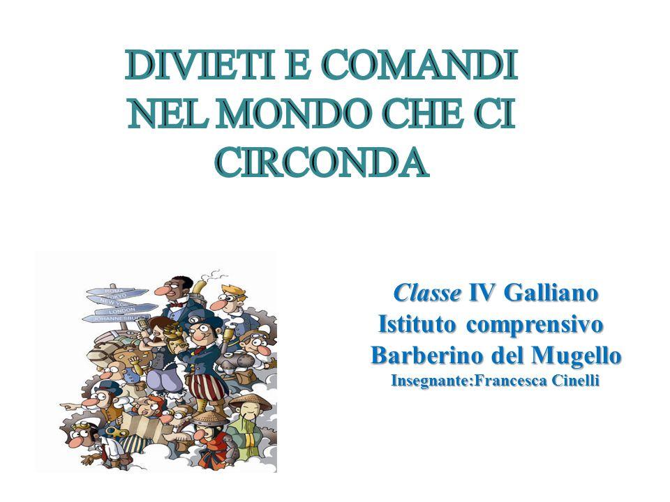 Classe IV Galliano Istituto comprensivo Barberino del Mugello Insegnante:Francesca Cinelli