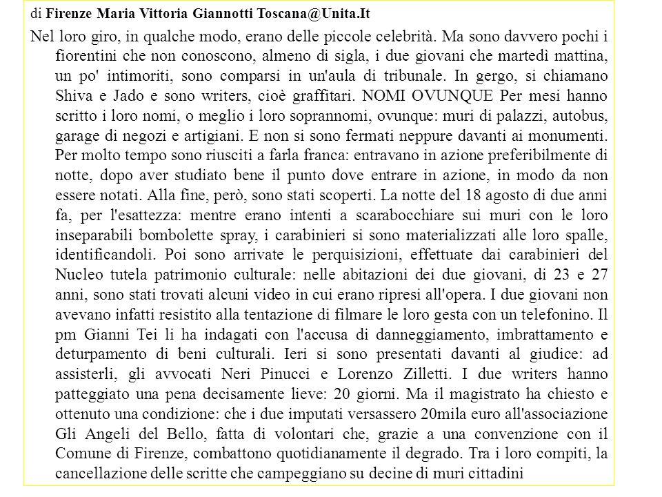 di Firenze Maria Vittoria Giannotti Toscana@Unita.It Nel loro giro, in qualche modo, erano delle piccole celebrità. Ma sono davvero pochi i fiorentini