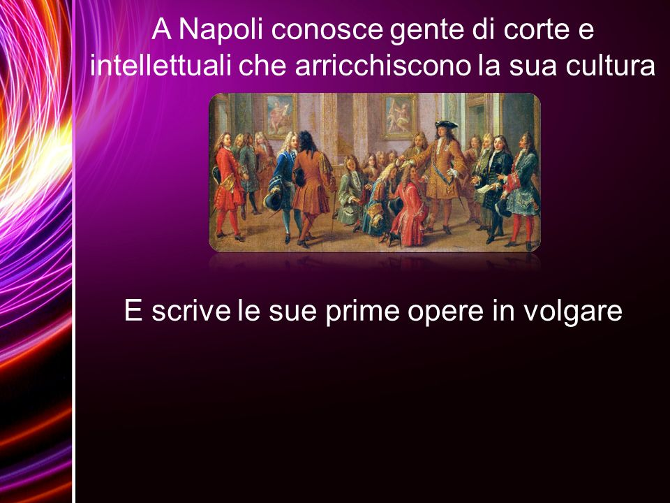 Intorno al 1340 rientra a Firenze dove incontra la peste nera, che gli uccide il padre e la matrigna Questa tristezza sarà fondamentale per il Decameron