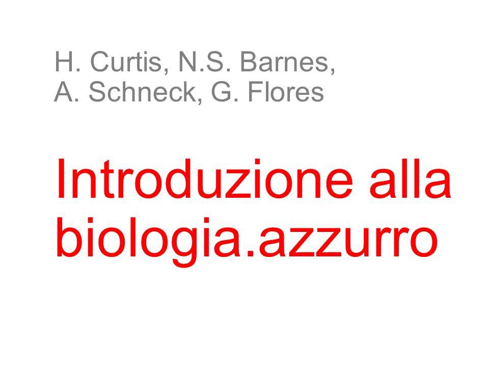 2 H. Curtis, N.S. Barnes, A. Schneck, G. Flores Introduzione alla biologia.azzurro