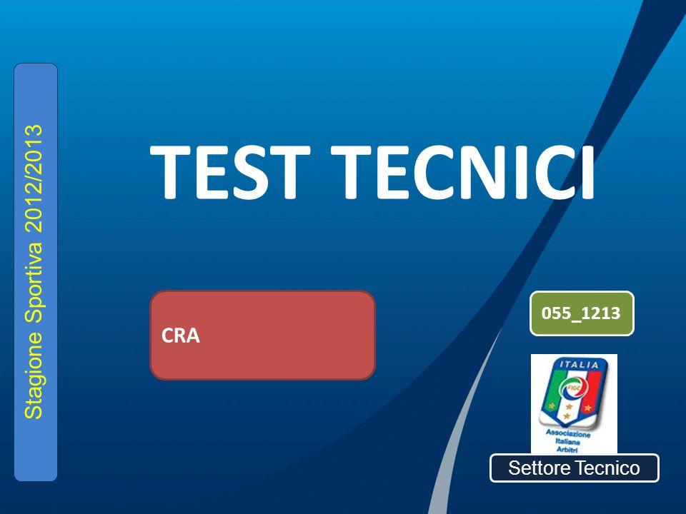 TEST TECNICI Settore Tecnico Stagione Sportiva 2012/2013 CRA 055_1213