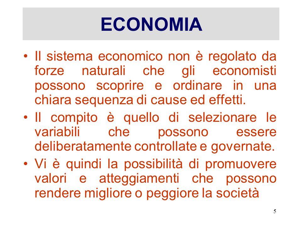 6 ETICA IN ECONOMIA L'esistenza di un'etica in economia deriva dal fatto che – in assenza di un destino ineluttabile – ogni obiettivo particolare può essere raggiunto attraverso alternative molteplici, da individuare e da definire, ciascuna delle quali però comporta una scelta di valori e, pertanto, una componente etica.