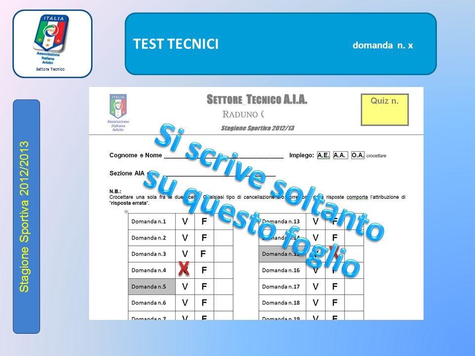 Settore Tecnico Stagione Sportiva 2012/2013 TEST TECNICI domanda n. x