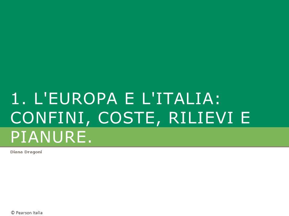 © Pearson Italia R ILIEVI E PIANURE D EUROPA L Europa nel mondo L'Europa è il quarto continente per dimensioni: solo l'Oceania è più piccola.