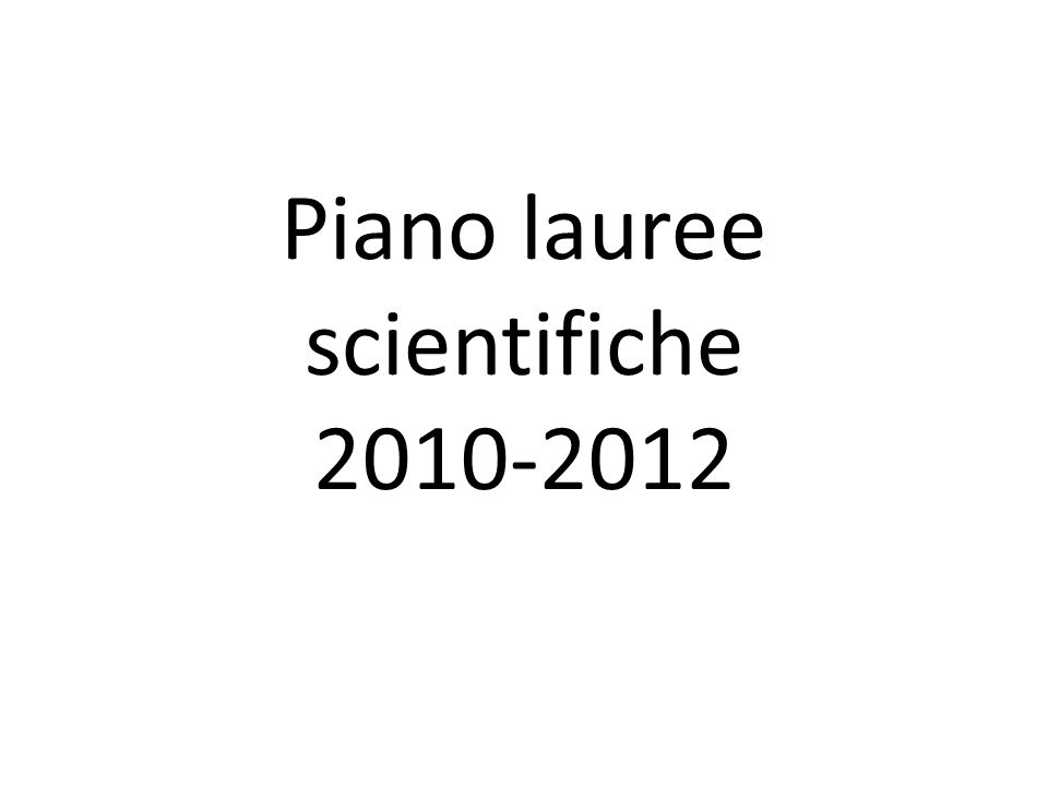 Piano lauree scientifiche 2010-2012
