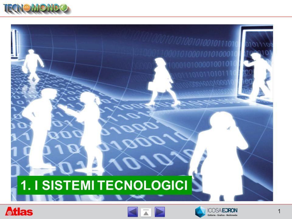1 1. I SISTEMI TECNOLOGICI