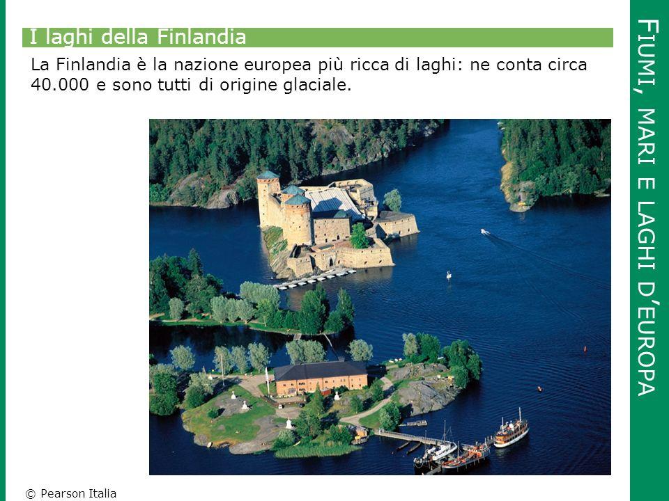 © Pearson Italia F IUMI, MARI E LAGHI D ' EUROPA I laghi della Finlandia La Finlandia è la nazione europea più ricca di laghi: ne conta circa 40.000 e