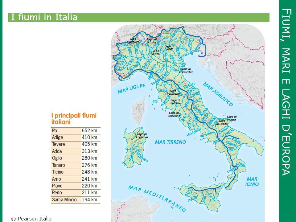© Pearson Italia F IUMI, MARI E LAGHI D ' EUROPA I fiumi in Italia