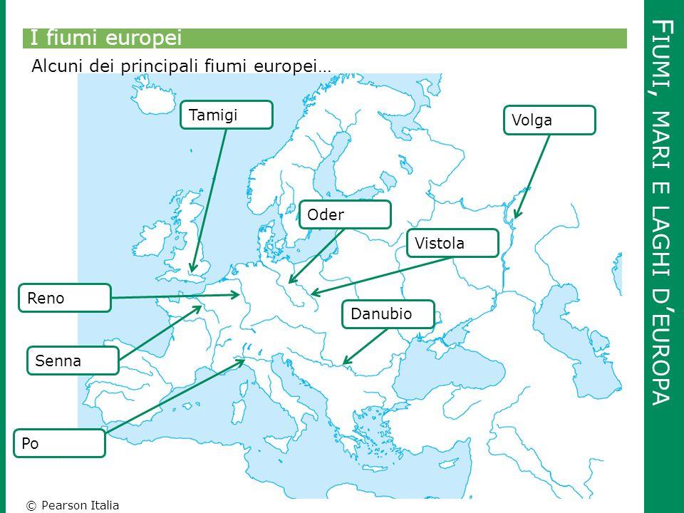 © Pearson Italia F IUMI, MARI E LAGHI D ' EUROPA I fiumi europei Alcuni dei principali fiumi europei… RenoVistolaDanubioOder Po Tamigi Senna Volga