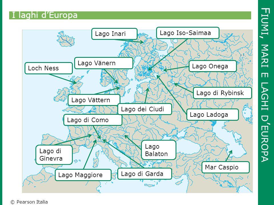 © Pearson Italia F IUMI, MARI E LAGHI D ' EUROPA I laghi d'Europa Lago Iso-SaimaaLago Inari Lago Maggiore Lago Ladoga Lago Onega Mar Caspio Loch Ness