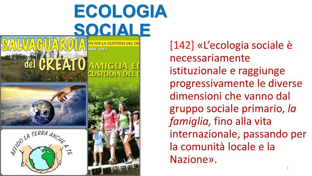 ECOLOGIA CULTURAL E 4 [143ss] «Insieme al patrimonio naturale, vi è un patrimonio storico, artistico e culturale, ugualmente minacciato».
