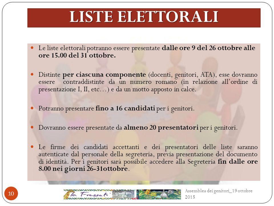 LISTE ELETTORALI Le liste elettorali potranno essere presentate dalle ore 9 del 26 ottobre alle ore 15.00 del 31 ottobre.
