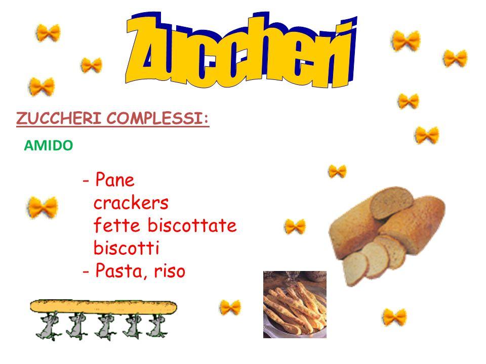 - Pane crackers fette biscottate biscotti - Pasta, riso AMIDO ZUCCHERI COMPLESSI: