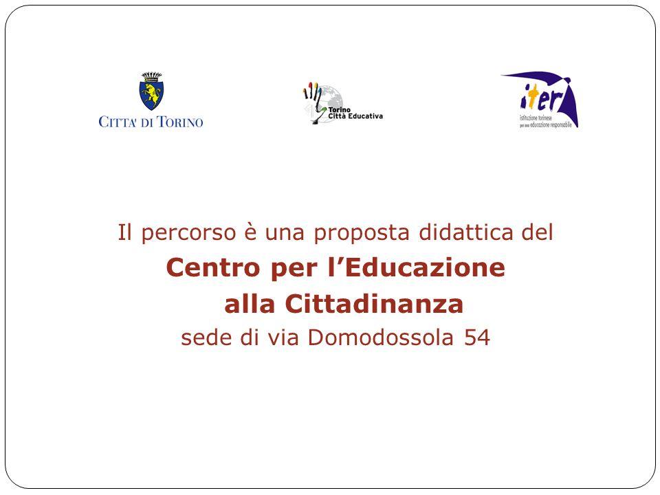 2 Il percorso è una proposta didattica del Centro per l'Educazione alla Cittadinanza sede di via Domodossola 54