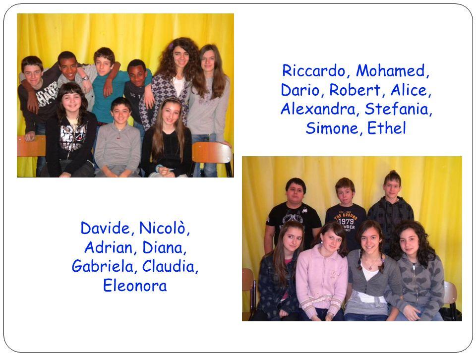 25 Riccardo, Mohamed, Dario, Robert, Alice, Alexandra, Stefania, Simone, Ethel Davide, Nicolò, Adrian, Diana, Gabriela, Claudia, Eleonora