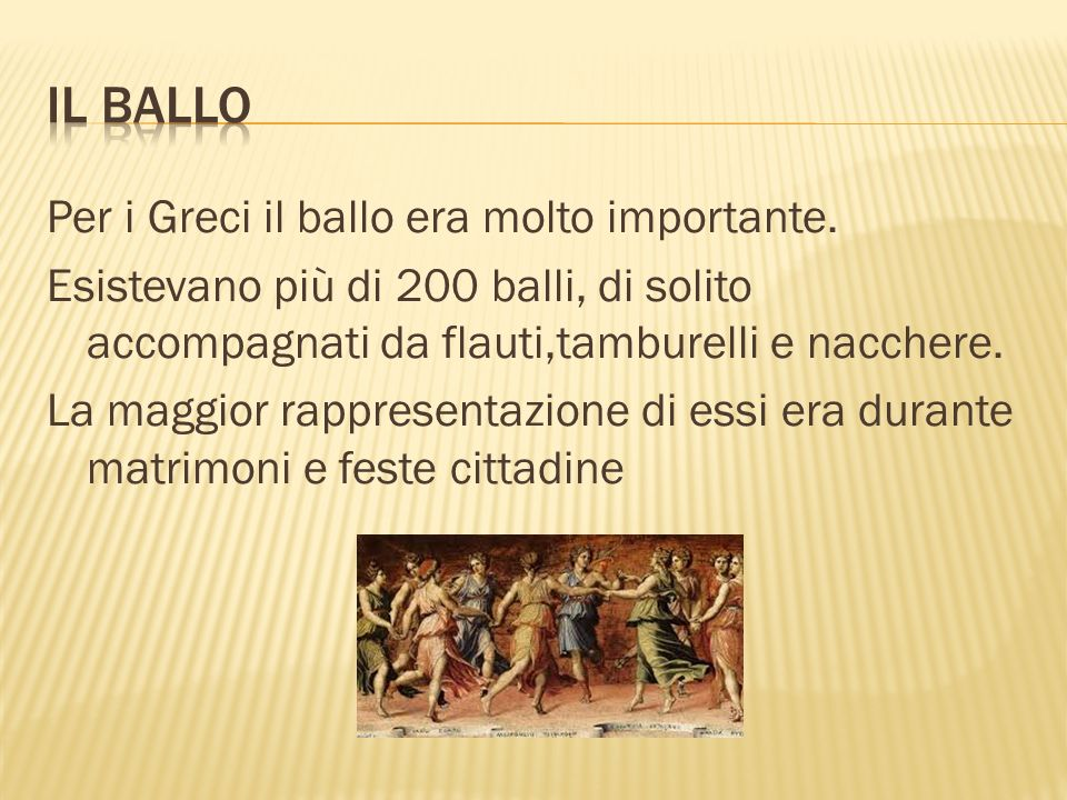 Per i Greci il ballo era molto importante.
