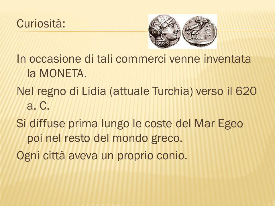 Curiosità: In occasione di tali commerci venne inventata la MONETA.