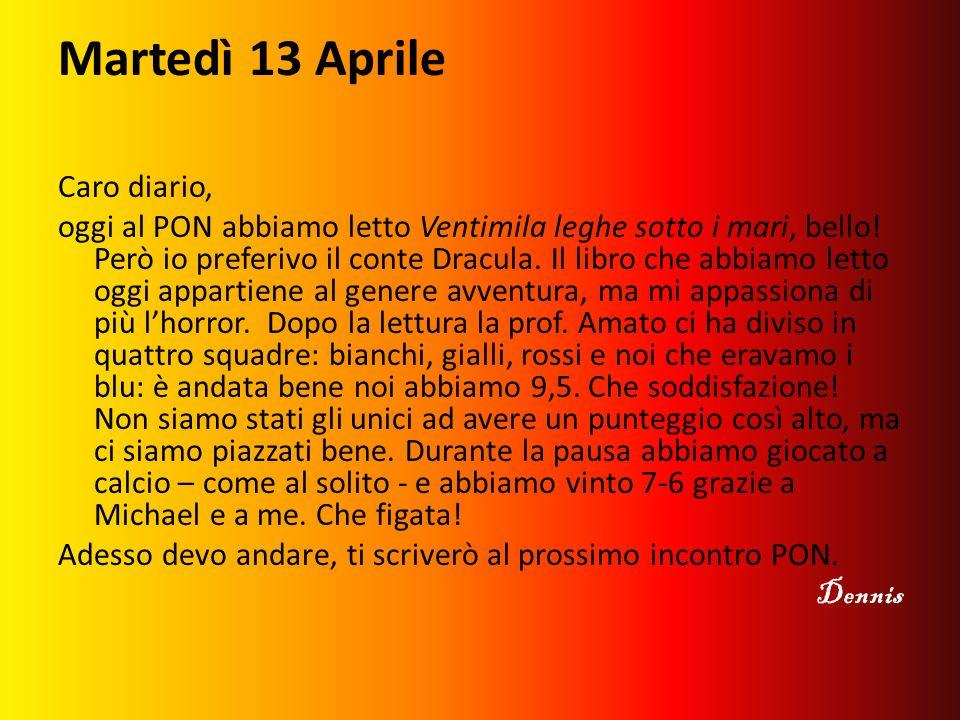 Martedì 13 Aprile Caro diario, oggi al PON abbiamo letto Ventimila leghe sotto i mari, bello.