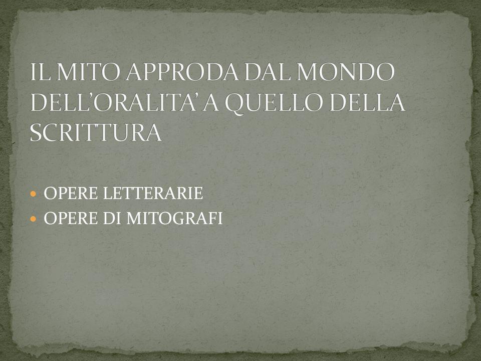 OPERE LETTERARIE OPERE DI MITOGRAFI