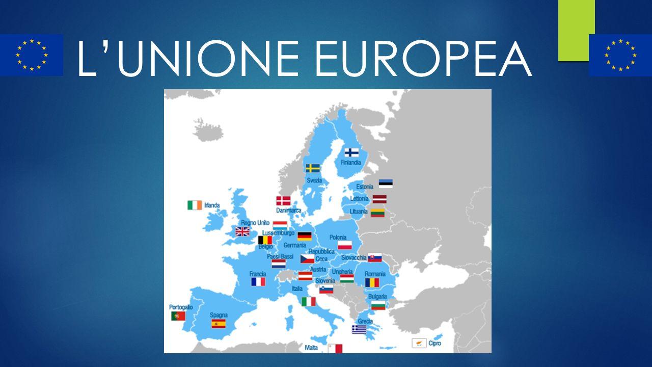 Che cos'è l'Unione Europea.-Accordo economico-politico tra gli stati aderenti (28).
