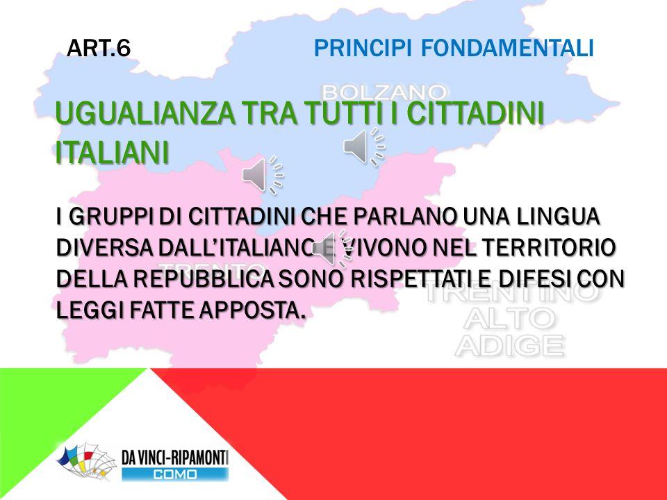 ART.5 PRINCIPI FONDAMENTALI UNITÀ La Repubblica è una ed indivisibile LA REPUBBLICA È UNA COSA SOLA, ANCHE SE DA' A REGIONI, PROVINCE E COMUNI LA POSSIBILITÀ DI DECIDERE I SERVIZI
