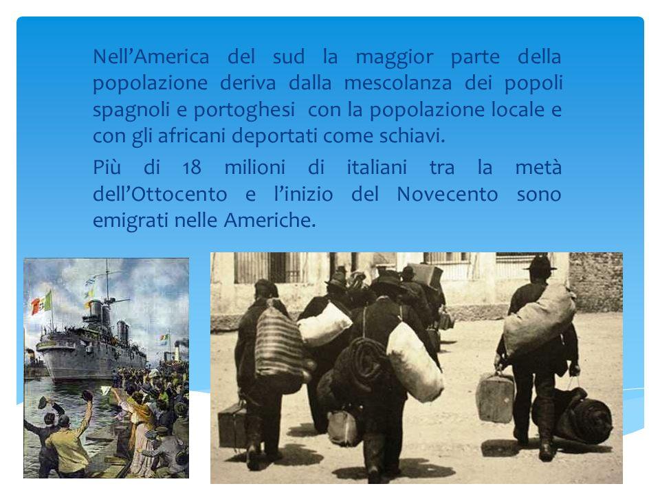 Nell'America del sud la maggior parte della popolazione deriva dalla mescolanza dei popoli spagnoli e portoghesi con la popolazione locale e con gli a